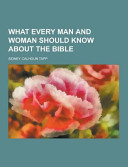 What Every Man and Woman Should Know about the Bible