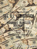 Undermining the U S  Constitution