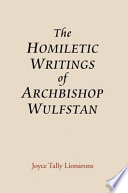 The Homiletic Writings Of Archbishop Wulfstan