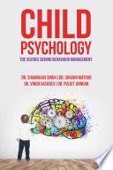 Child Psychology  The Science Behind Behaviour Management
