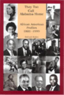 They too call Alabama home: African American profiles, 1800-1999