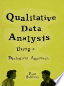 Qualitative Data Analysis Using a Dialogical Approach Book