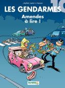 Les Gendarmes - Tome 10 - Amendes à lire !