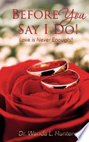 Before You Say I Do!