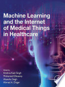 Machine Learning and the Internet of Medical Things in Healthcare Book