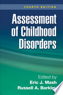 """Assessment of Childhood Disorders, Fourth Edition"" by Eric J. Mash, Russell A. Barkley"