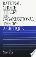 Rational Choice Theory and Organizational Theory  : A Critique