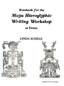 Notebook For The Maya Hieroglyphic Writing Workshop At Texas