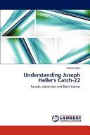 Understanding Joseph Heller s Catch 22