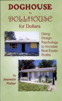 Doghouse to Dollhouse for Dollars  Using Design Psychology to Increase Real Estate Profits