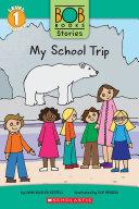 My School Trip (Bob Books Stories: Scholastic Reader, Level 1)