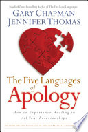 """The Five Languages of Apology: How to Experience Healing in All Your Relationships"" by Gary Chapman, Jennifer M. Thomas"