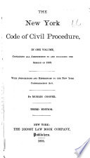 The New York Code of Civil Procedure  in One Volume  Containing All Amendments to and Including the Session of 1893