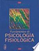 Fundamentos de psicología fisiológica
