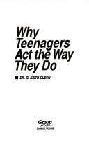 Why Teenagers Act the Way They Do