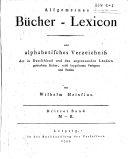 Allgemeines bucher-lexicon, oder alphabetisches verzeichniss der in Deutschland und den angrenzenden ländern gedruckten bücher ...