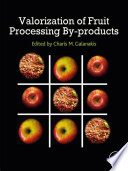 """""""Valorization of Fruit Processing By-products"""" by Charis M. Galanakis"""