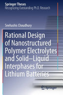 Rational Design Of Nanostructured Polymer Electrolytes And Solid Liquid Interphases For Lithium Batteries Book PDF
