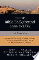 """The IVP Bible Background Commentary: Old Testament"" by John H. Walton, Victor H. Matthews, Mark W. Chavalas"