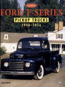 Classic Ford F-Series Pickup Trucks, 1948-1956