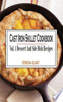 Cast Iron Skillet Cookbook Vol  4 Dessert And Side Dish Recipes