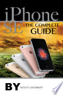 Iphone Se: The Complete Guide