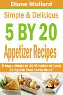 Simple & Delicious 5 by 20 Appetizer Recipes Pdf/ePub eBook