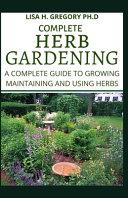 Complete Herb Gardening