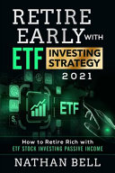 Retire Early with ETF Investing Strategy 2021