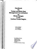 Handbook for Timber and Mule Deer Management Co ordination on Winter Ranges in the Cariboo Forest Region