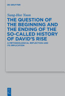 The Question of the Beginning and the Ending of the So-Called History of David's Rise