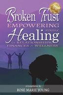 Broken Trust   Empowering Stories of Healing for Relationships  Finances   Wellness Book
