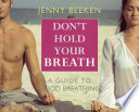 Don t Hold Your Breath  A Guide to Good Breathing