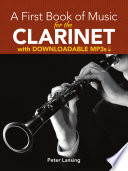 A First Book Of Music For The Clarinet With Downloadable Mp3s Book PDF