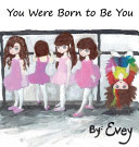 You Were Born to Be You