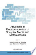 Advances in Electromagnetics of Complex Media and Metamaterials