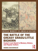 The Battle of the Greasy Grass/Little Bighorn