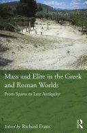 Mass and Elite in the Greek and Roman Worlds: From Sparta to Late ...