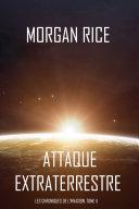 Pdf Attaque Extraterrestre (Les Chroniques de l'Invasion, Tome I) : Un Thriller de Science-fiction Telecharger