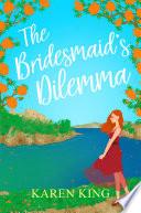 The Bridesmaid s Dilemma