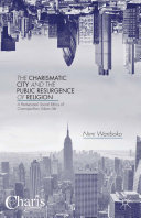 The Charismatic City and the Public Resurgence of Religion Pdf