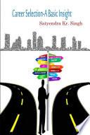 Career Selection- A Basic Insight