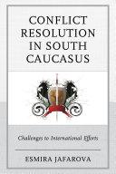 Conflict Resolution in South Caucasus