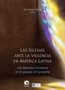 Las Iglesias ante la violencia en América Latina: los ...