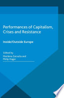Performances of Capitalism  Crises and Resistance
