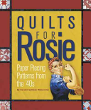 Quilts for Rosie  Paper Piecing Patterns from the  40s