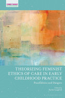 Theorizing Feminist Ethics of Care in Early Childhood Practice