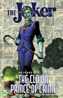 The Joker: 80 Years of the Clown Prince of Crime The Deluxe Edition [Pdf/ePub] eBook