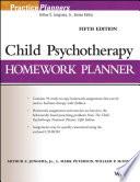 """Child Psychotherapy Homework Planner"" by Arthur E. Jongsma, Jr., L. Mark Peterson, William P. McInnis"