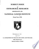 Subject Index of Extramural Research Administered by the National Cancer Institute
